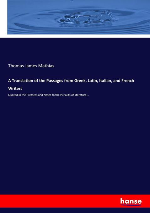 9783744763530 - Thomas James Mathias: A Translation of the Passages from Greek, Latin, Italian, and French Writers als Buch von Thomas James Mathias - Buch