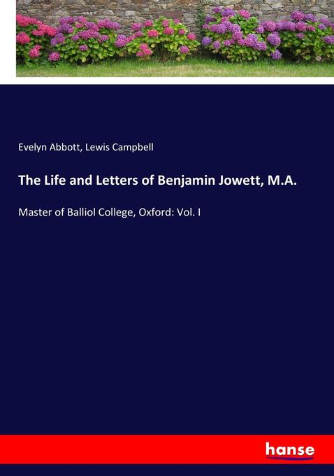 9783744764988 - Evelyn Abbott, Lewis Campbell: The Life and Letters of Benjamin Jowett, M.A. als Buch von Evelyn Abbott, Lewis Campbell - Buch