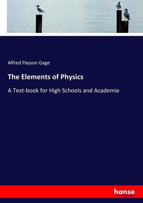 9783744763868 - Alfred Payson Gage: The Elements of Physics als Buch von Alfred Payson Gage - Buch