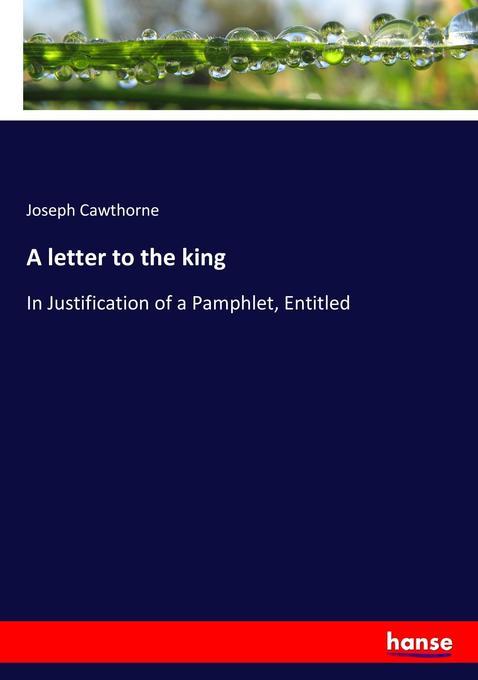 9783744763981 - Joseph Cawthorne: A letter to the king als Buch von Joseph Cawthorne - Buch