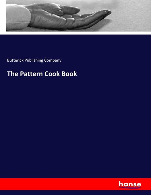 9783744763738 - Butterick Publishing Company: The Pattern Cook Book als Buch von Butterick Publishing Company - Buch