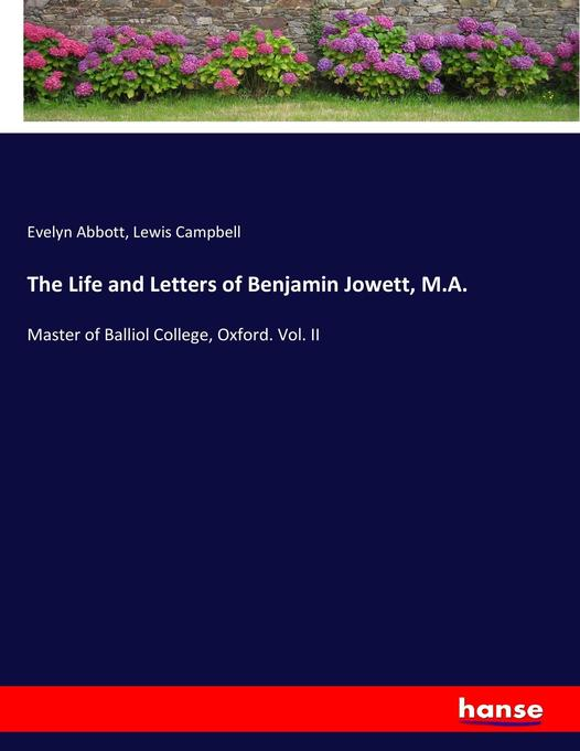 9783744764865 - Evelyn Abbott, Lewis Campbell: The Life and Letters of Benjamin Jowett, M.A. als Buch von Evelyn Abbott, Lewis Campbell - Buch