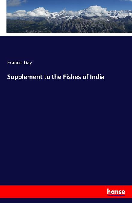 9783744763035 - Francis Day: Supplement to the Fishes of India als Buch von Francis Day - Buch