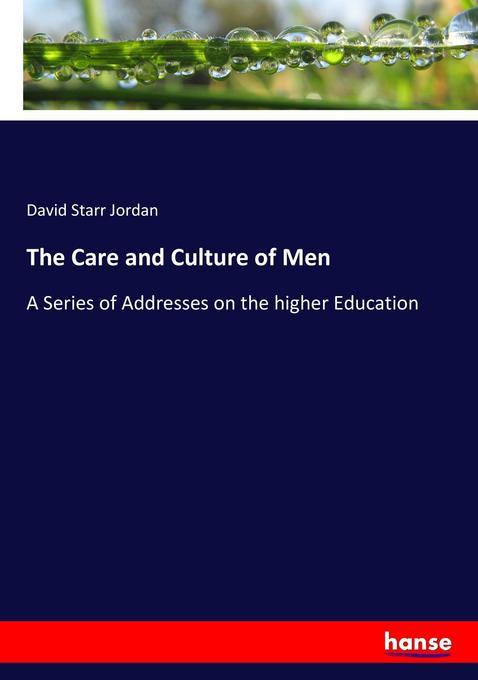 9783744764889 - David Starr Jordan: The Care and Culture of Men als Buch von David Starr Jordan - Buch