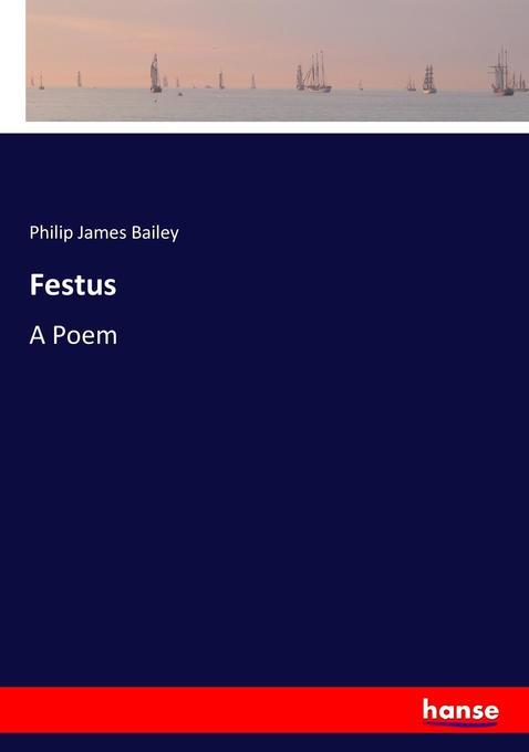 9783744770057 - Philip James Bailey: Festus als Buch von Philip James Bailey - Book