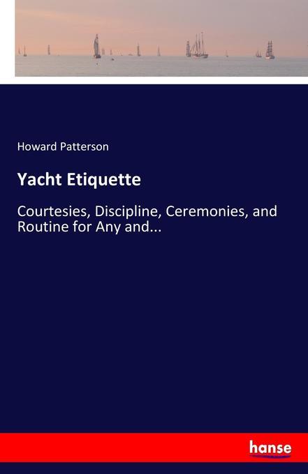 Yacht Etiquette als Buch von Howard Patterson