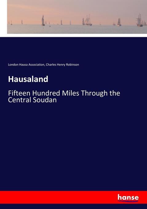 Hausaland als Buch von London Hausa Association...