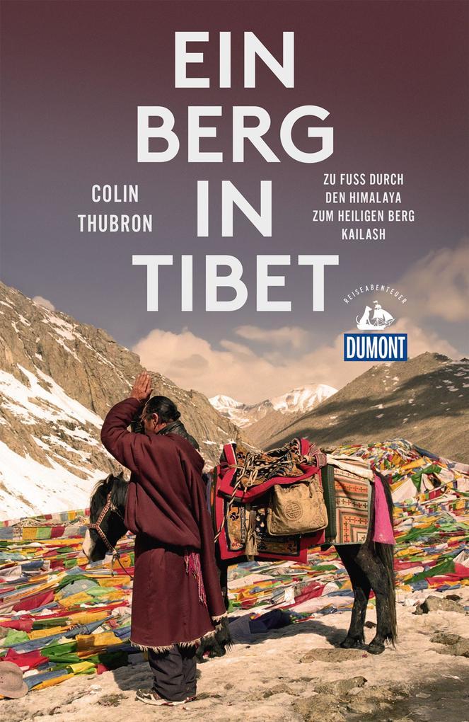 Ein Berg in Tibet (DuMont Reiseabenteuer) als B...