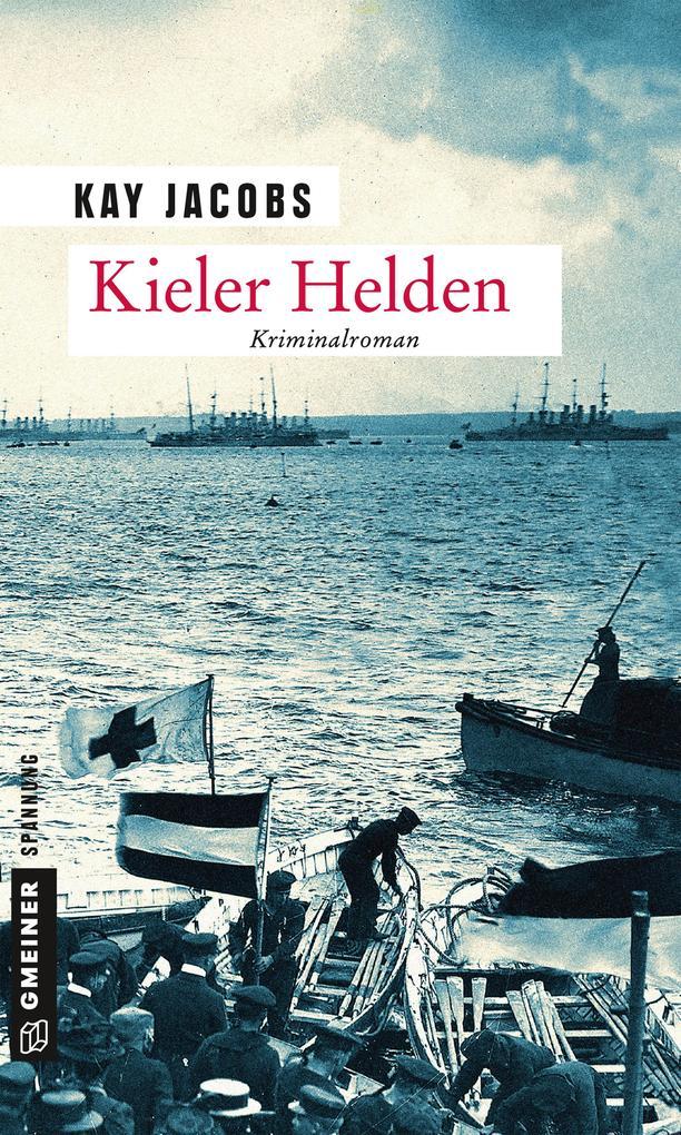 Kieler Helden als Taschenbuch von Kay Jacobs