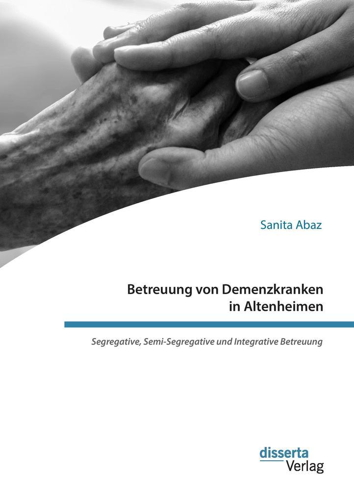 Betreuung von Demenzkranken in Altenheimen. Seg...