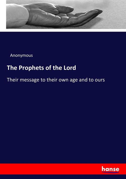 prophets and the importance of their messages The prophets: forthtelling the character of god the bulk of the writing prophets' messages were concerned with the the content of their messages was.