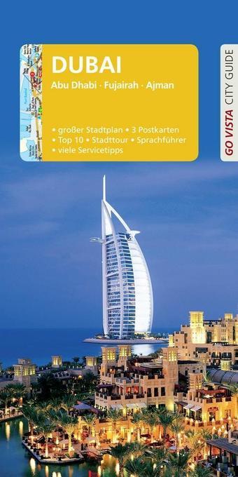 GO VISTA: Reiseführer Dubai als Buch von Renate...
