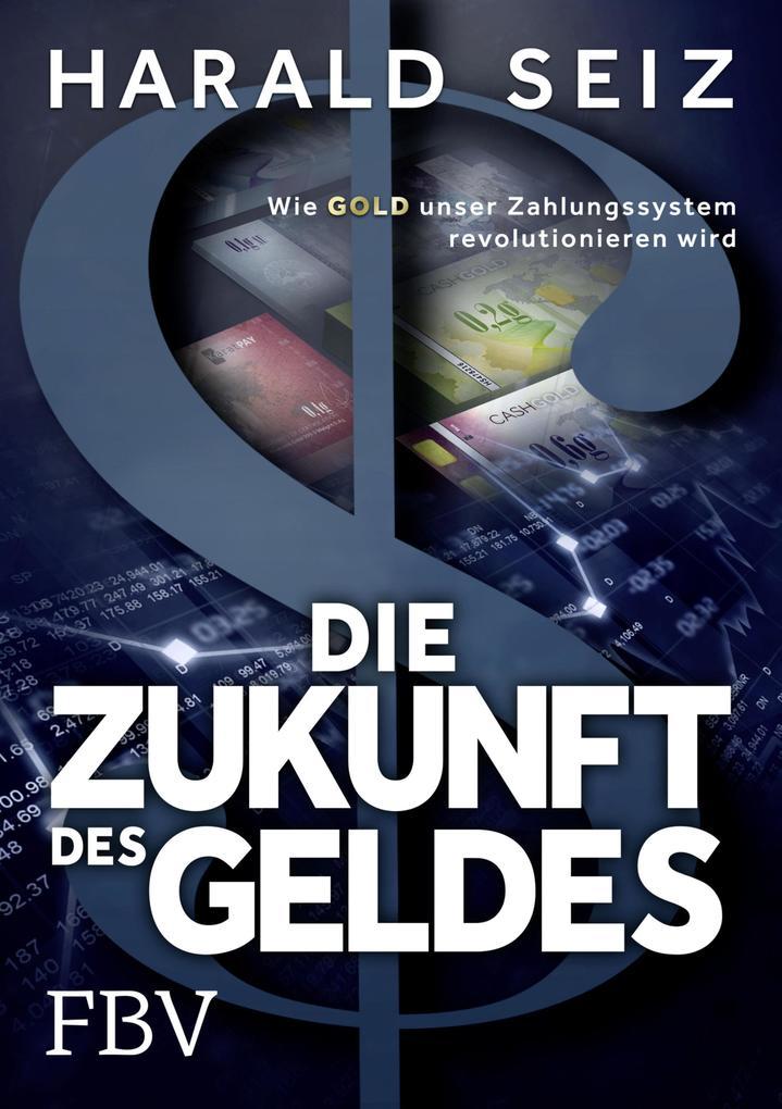 Die Zukunft des Geldes als eBook Download von H...