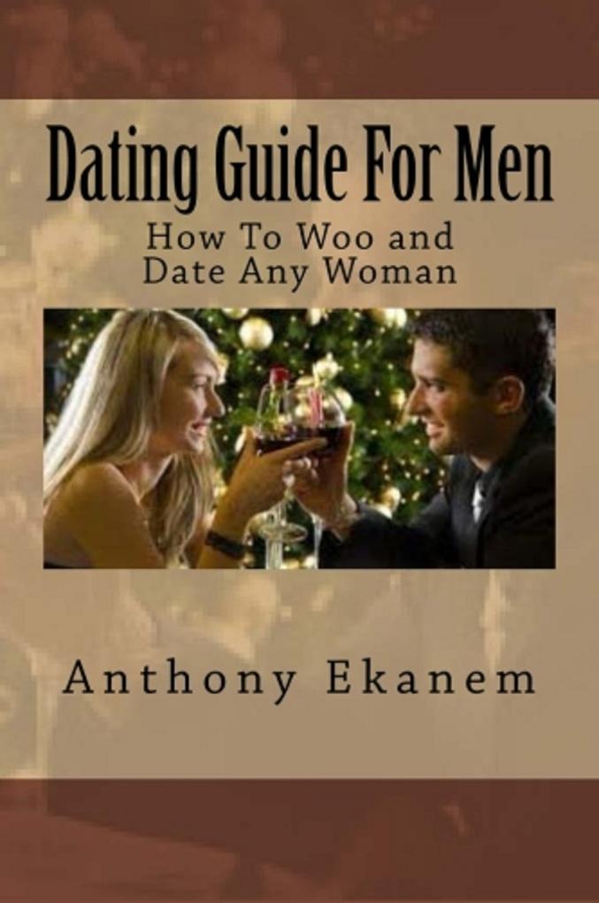 Dating Guide for Men als eBook Download von Ant...
