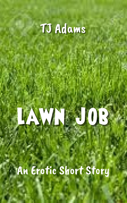 Lawn Job als eBook Download von TJ Adams
