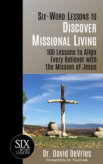 Six Word Lessons to Discover Missional Living: ...