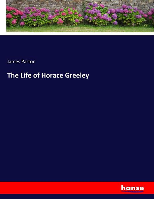 the life of horace greeley als von