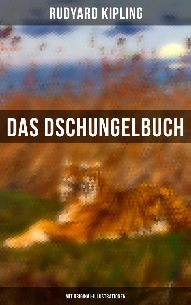 9788075831491 - Rudyard Kipling: Das Dschungelbuch (Vollständige Ausgabe mit Original-Illustrationen) als eBook Download von Rudyard Kipling - Kniha