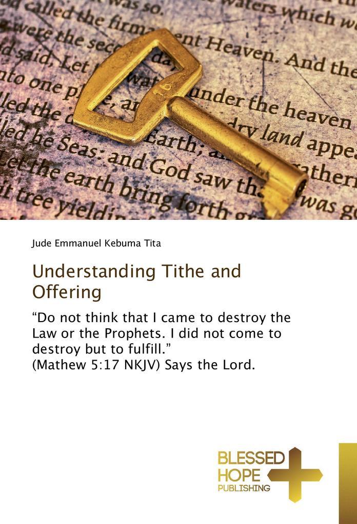 Understanding Tithe and Offering als Buch von J...