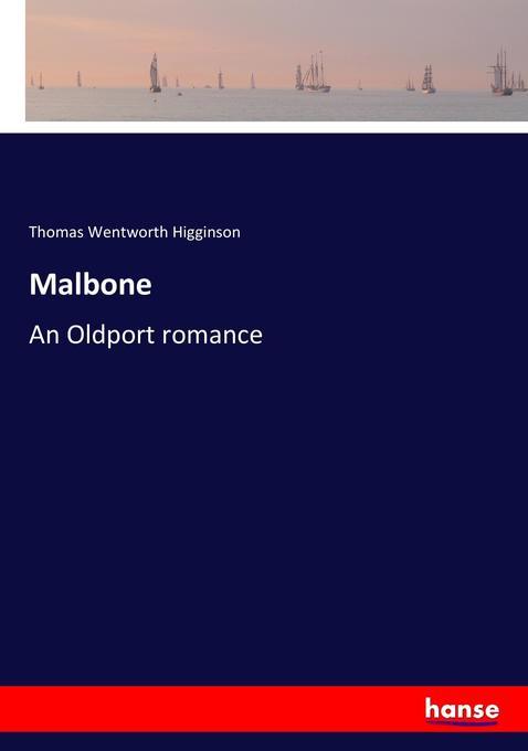 9783337048822 - Thomas Wentworth Higginson: Malbone als Buch von Thomas Wentworth Higginson - Livro