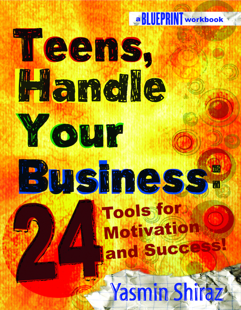 Teens, Handle Your Business: 24 Tools for Motiv...