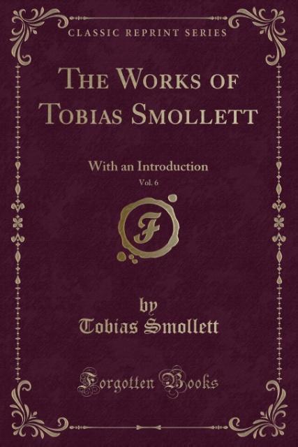 The Works of Tobias Smollett, Vol. 6 als Tasche...
