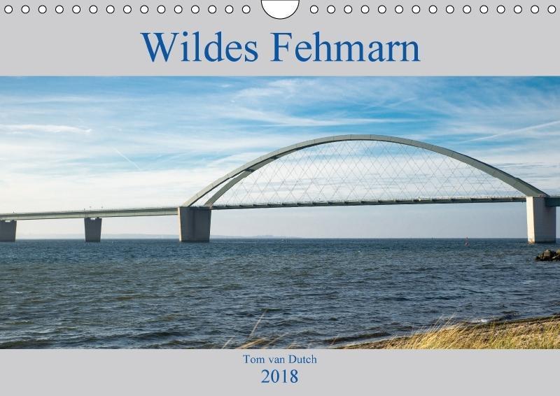 Wildes Fehmarn (Wandkalender 2018 DIN A4 quer)