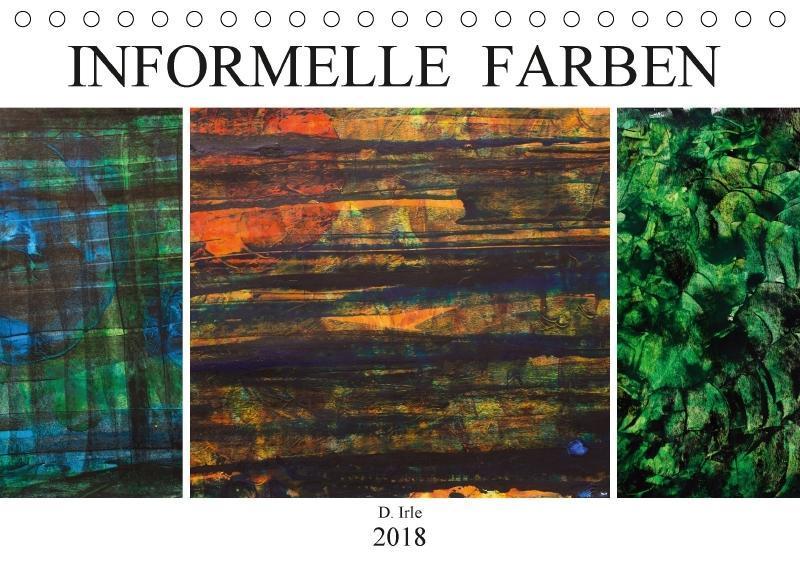 Informelle Farben (Tischkalender 2018 DIN A5 qu...