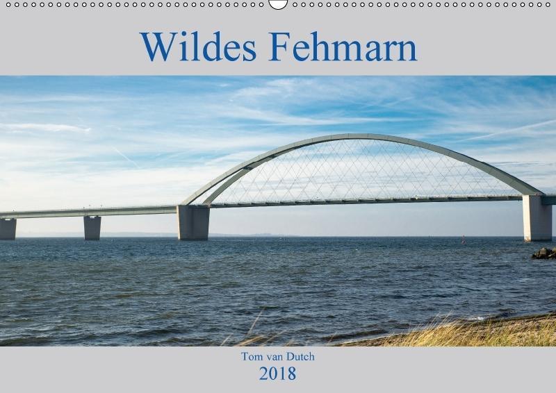 Wildes Fehmarn (Wandkalender 2018 DIN A2 quer)