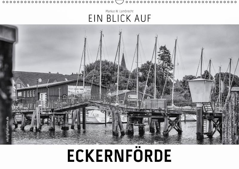 Ein Blick auf Eckernförde (Wandkalender 2018 DI...