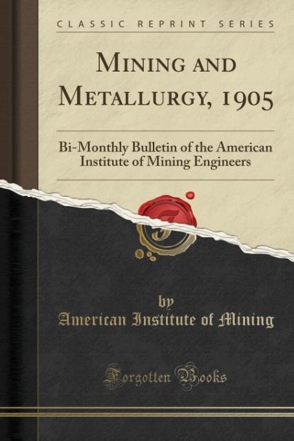 Mining and Metallurgy, 1905 als Taschenbuch von...
