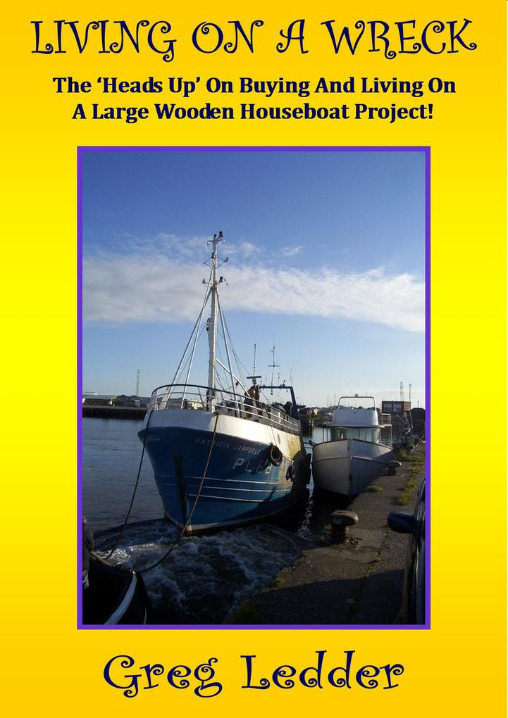 Living On a Wreck - Buying and Living On a Larg...
