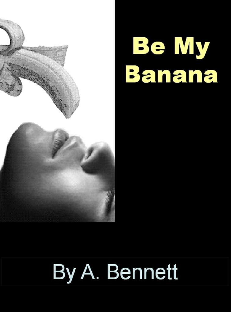 Be My Banana als eBook Download von A. Bennett - A. Bennett