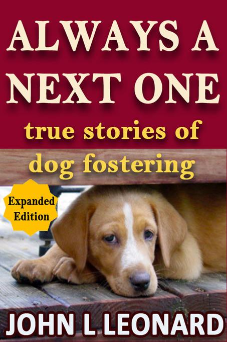 Always a Next One (True Stories of Dog Fosterin...