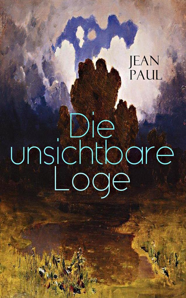 9788026877127 - Jean Paul: Die unsichtbare Loge (Vollständige Ausgabe) als eBook Download von Jean Paul - Kniha