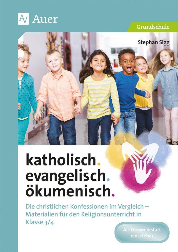 katholisch. evangelisch. ökumenisch. als Buch v...