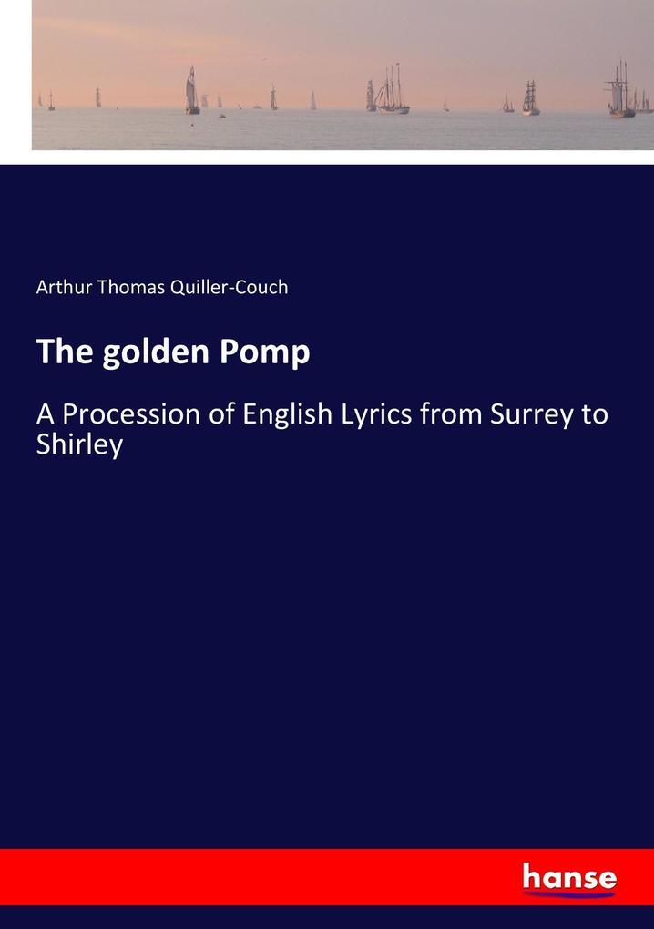 9783744772600 - Arthur Thomas Quiller-Couch: The golden Pomp als Buch von Arthur Thomas Quiller-Couch - Libro