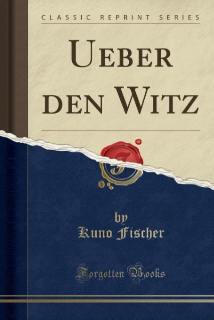 Ueber den Witz (Classic Reprint) als Taschenbuc...