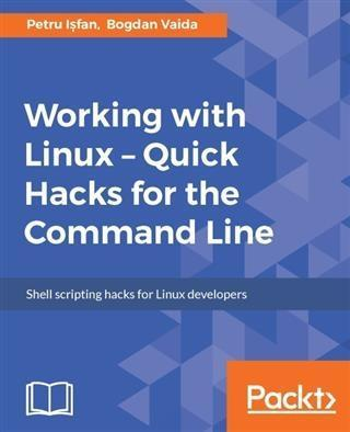 Working with Linux - Quick Hacks for the Comman...