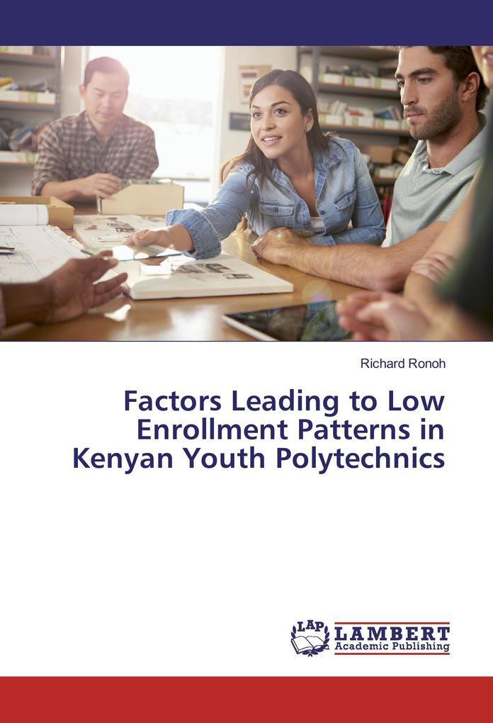 Factors Leading to Low Enrollment Patterns in K...