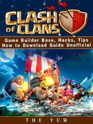 Clash of Clans Game Builder Base, Hacks, Tips H...