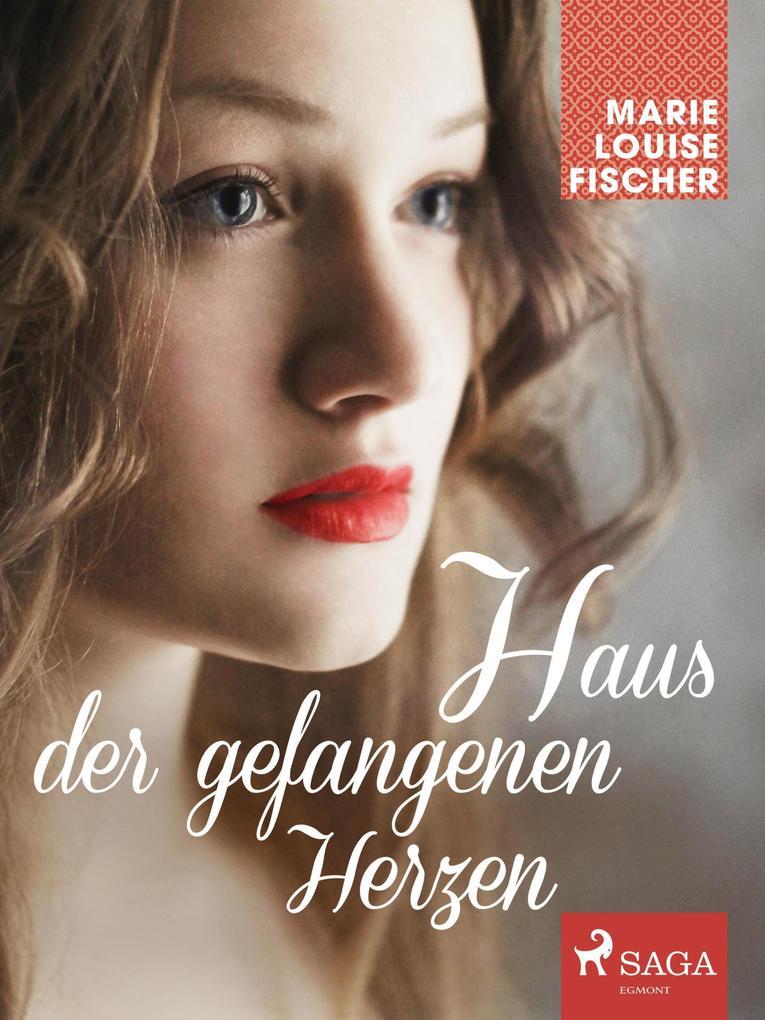 9788711718889 - Marie Louise Fischer: Haus der gefangenen Herzen als eBook Download von Marie Louise Fischer - Bog