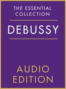 The Essential Collection: Debussy Gold als eBoo...