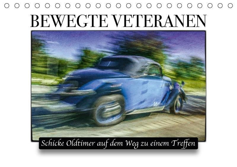 Bewegte Veteranen (Tischkalender 2018 DIN A5 quer)
