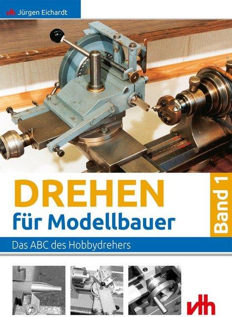 Drehen für Modellbauer 1 als Buch von Jürgen Ei...