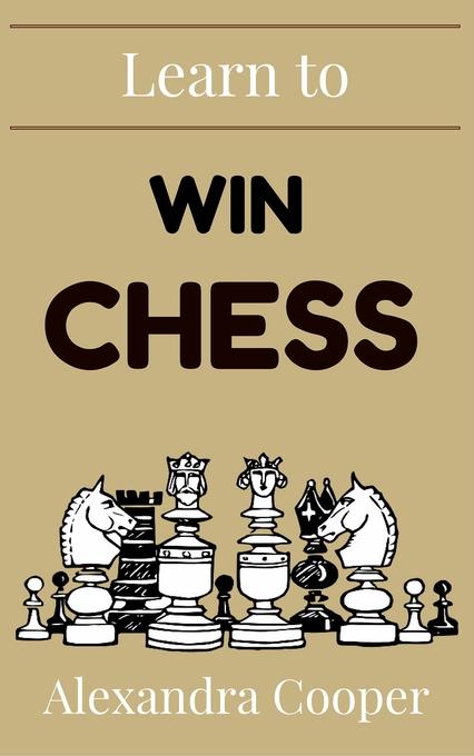 Learn to Win Chess als eBook Download von Alexa...