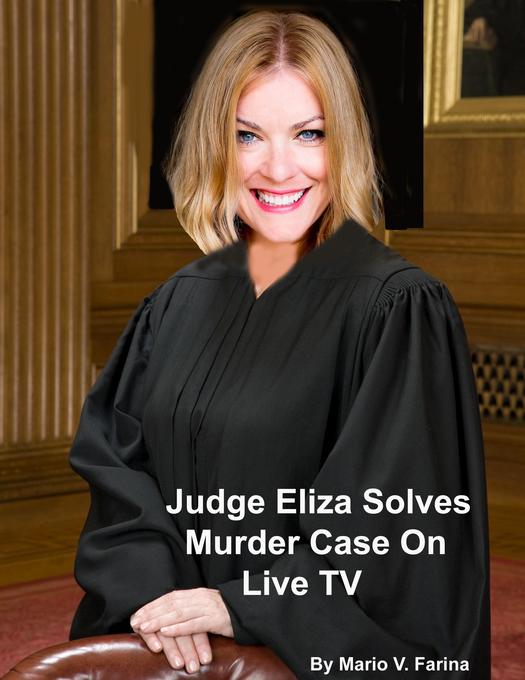 Judge Eliza Solves Murder Case On Live TV als e...