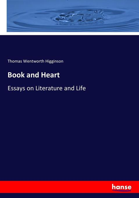9783337205751 - Thomas Wentworth Higginson: Book and Heart als Buch von Thomas Wentworth Higginson - Livro