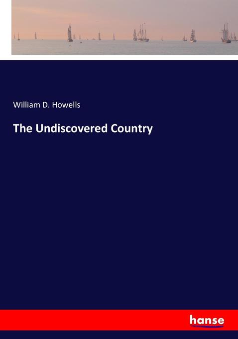 9783337228187 - William D. Howells: The Undiscovered Country als Buch von William D. Howells - Livre