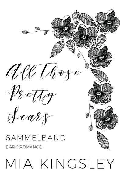 9783745095838 - Mia Kingsley: All Those Pretty Scars als Buch von Mia Kingsley - Buch